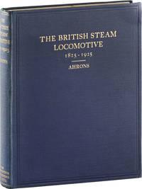 The British Steam Railway Locomotive 1825-1925