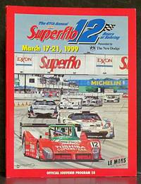 The 47th Annual Superflo 12 Hours at Sebring: March 17-21, 1999 Official Souvenir Program