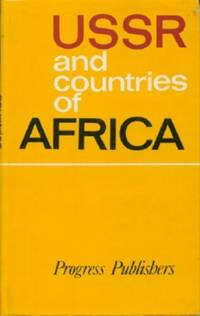 USSR and Countries of Africa (Friendship, Cooperation, Support for the Anti-Imperialist Struggle)