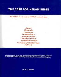 The Case for Hiram Bebee: An Analysis of a Controversial Utah Homicide Case