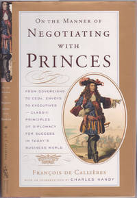 image of On the Manner of Negotiating with Princes: Classic Principles of Diplomacy  and the Art of Negotiation