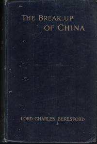 THE BREAK-UP OF CHINA with an Account of its Present Commerce, Currency, Waterways, Armies,...