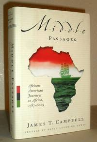 Middle Passages - African American Journeys to Africa, 1787-2005 by James T Campbell - First Edition - 2006 - from Washburn Books and Biblio.com