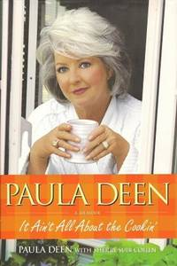 image of Paula Deen:  It Ain't All About the Cookin'