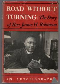 Road Without Turning: The Story of Rev. James H. Robinson
