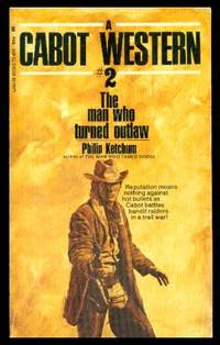 image of THE MAN WHO TURNED OUTLAW - A Cabot Western