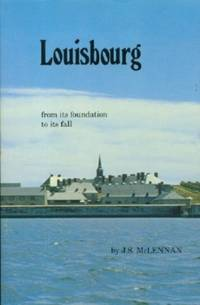 Louisbourg: From Its Foundation to Its Fall 1713-1758