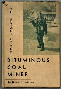 (Association Copy)  The Plight of the Bituminous Coal Miner