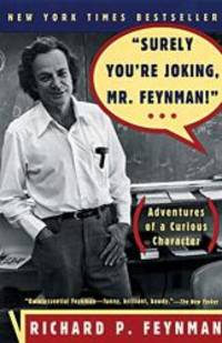 Surely You're Joking, Mr. Feynman! (Adventures of a Curious Character) by Richard P. Feynman - Paperback - 1997-02-06 - from Books Express and Biblio.com