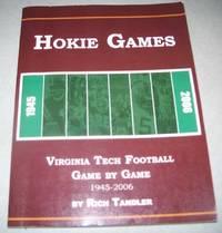Hokie Games: Virginia Tech Football Game by Game 1945-2006