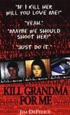 Kill Grandma for Me (Pinnacle true crime)