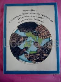 Proceedings: Conservation, Restoration, and Management of Tortoises and Turtles : An Int.Rnational Conference : 11-16 July 1993, State University of New York, Purc