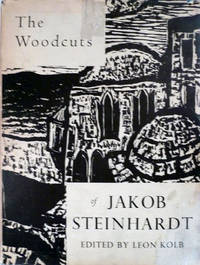 The Woodcuts of Jakob Steinhardt Chronologically Arranged and Fully Produced