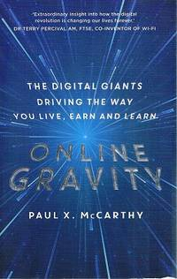Online Gravity: The Digital Giants Driving the Way You Live, Earn and Learn