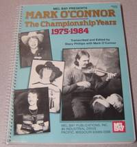 Mel Bay Presents Mark O'Connor: The Championship Years; Signed by  Mark & Stacy Phillips (editor) O'Connor - No Edition Stated - 1991 - from Books of Paradise (SKU: AM1693)