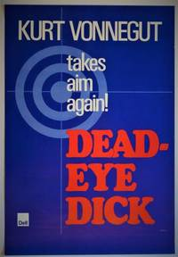 Kurt Vonnegut Takes Aim Again ! Dead-Eye Dick: Promotional Poster