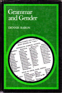 Grammar and Gender by Dennis Baron - Hardcover - 1986 - from Goulds Book Arcade (SKU: 157628)