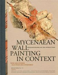 image of  Mycenaean Wall Painting in Context - New Discoveries, Old Finds Reconsidered