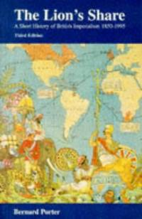 image of The Lion's Share: A Short History of British Imperialism 1850-1995