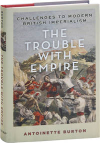 image of The Trouble With Empire: Challenges to Modern British Imperialism