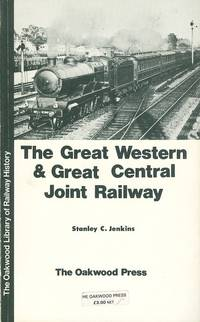 The Great Western & Great Central Joint Railway (Oakwood Library of Railway History No. 46)