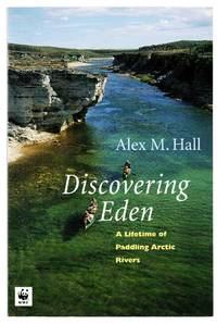 image of Discovering Eden: A Lifetime of Paddling Arctic Rivers