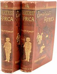 IN DARKEST AFRICA OR THE QUEST RESCUE AND RETREAT OF EMIN GOVERNOR OF EQUATORIA (2 VOLUMES)