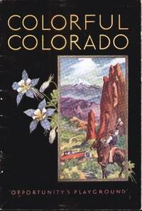 COLORFUL COLORADO (1931)  The Key State of the New West