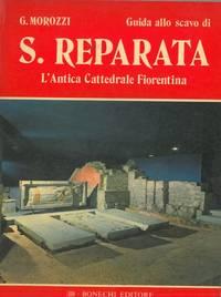 Guida allo scavo di S, Reparata. L\'antica Cattedrale fiorentina.
