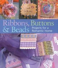 Ribbons  Buttons and Beads : Projects for a Romantic Home