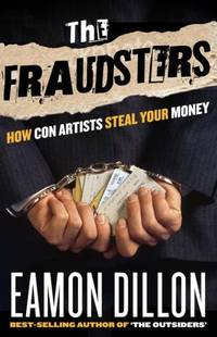 The Fraudsters: Sharks and Charlatans - How Con Artists Make Their Money