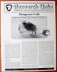 Dungeness Crab: In and Around Pacific Rim National Park Reserve. Essay in Research Links- A Forum for Natural, Cultural and Social Studies. Fall, 1997