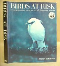 Birds At Risk - A Comprehensive World Survey Of Threatened Species