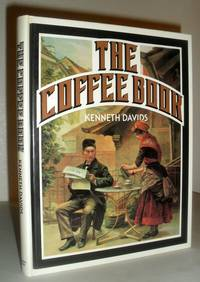 The Coffee Book - A Guide to Buying, Brewing and Enjoying