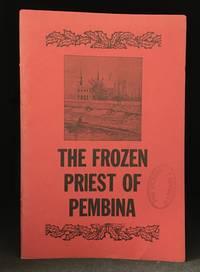 The Frozen Priest of Pembina (Includes John Greenleaf Whittier--Red River Voyageur.)