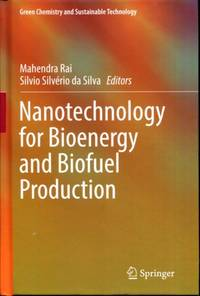 Nanotechnology for Bioenergy and Biofuel Production (Green Chemistry and Sustainable Technology)
