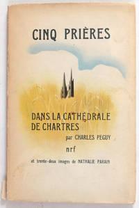 """Cinq prières dans la cathédrale de Chartres, avec des vignettes de Nathalie Parain [""""et trente-deux images de Nathalie Parain"""" sur la couverture]"""