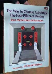 image of The way to Chinese astrology : the four pillars of destiny