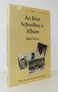 An Eton Schoolboy's Album. [With a Foreword by John Julius Norwich]. NEAR FINE COPY IN UNCLIPPED DUSTWRAPPER