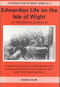 Edwardian Life on the ISle of Wight on Old Picture Postcards ('Yesterday's Isle of Wight' Series No.4)