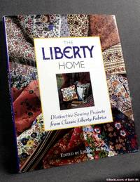 image of The Liberty Home: Distinctive Sewing Projects from Classic Liberty Fabrics