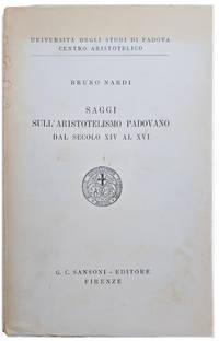 Saggi Sull' Aristotelismo Padovano dal Secolo XIV al XVI.