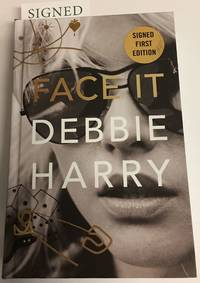 FACE IT. Creative Direction by Rob Roth. Signed by Debbie Harry