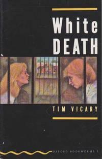 White Death [Oxford Bookworms 1]