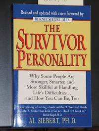 The Survivor Personality: Why Some People Are Stronger, Smarter, and More Skillful at Handling...
