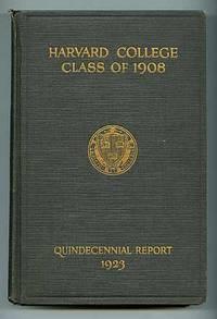 Secretary's Fourth Report: Harvard College Class of 1908 Quindecennial Report 1923
