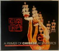 A Primer of Chinese Acrobatics (Meet a Cultural China)