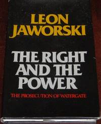 The Right and the Power: The Prosecution of Watergate by  Leon Jaworski - Hardcover - 1976 - from CANFORD BOOK CORRAL and Biblio.com