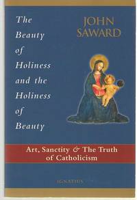 The Beauty of Holiness and the Holiness of Beauty Art, Sanctity, and the  Truth of Catholicism