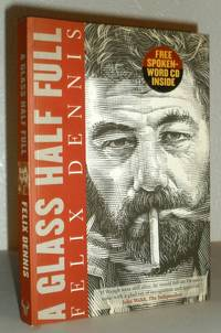 A Glass Half Full by Felix Dennis - Paperback - First Edition - 2002 - from Washburn Books and Biblio.com